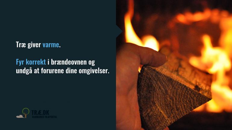 Fyr korrekt i brændeovenen og undgå at forurene.