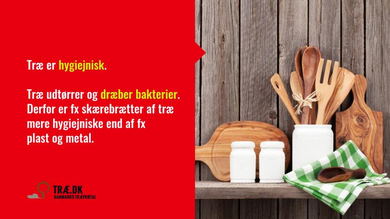 Træ er mindst lige så hygiejnisk som andre materialer, og i mange tilfælde det mest hygiejniske valg.